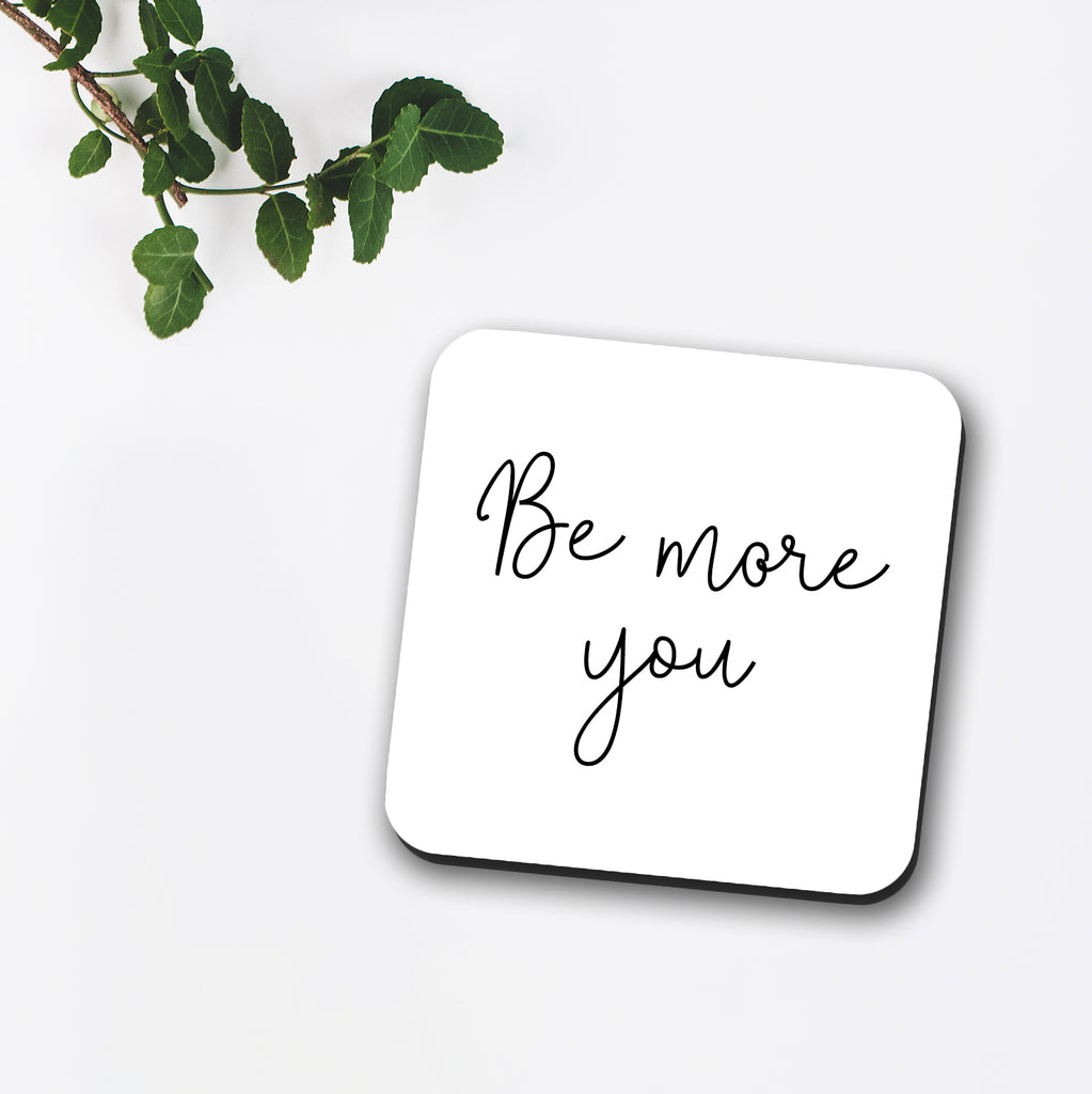 Be More You Coaster