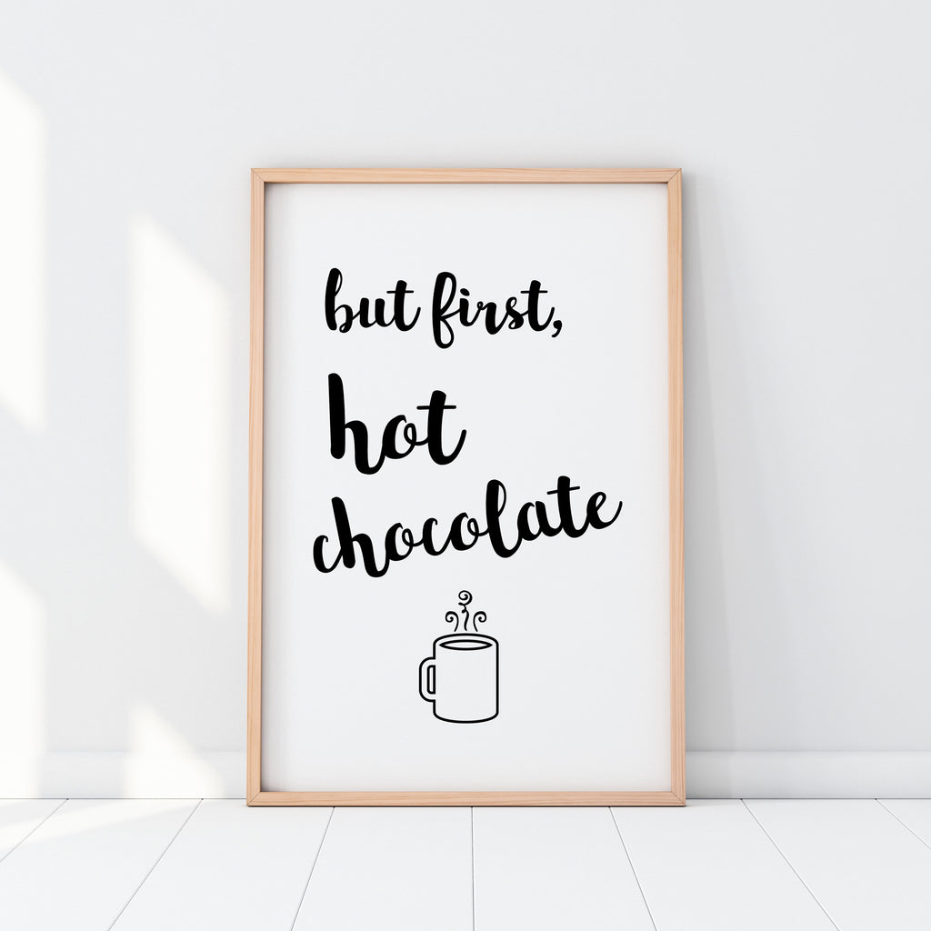 But First Hot Chocolate Print
