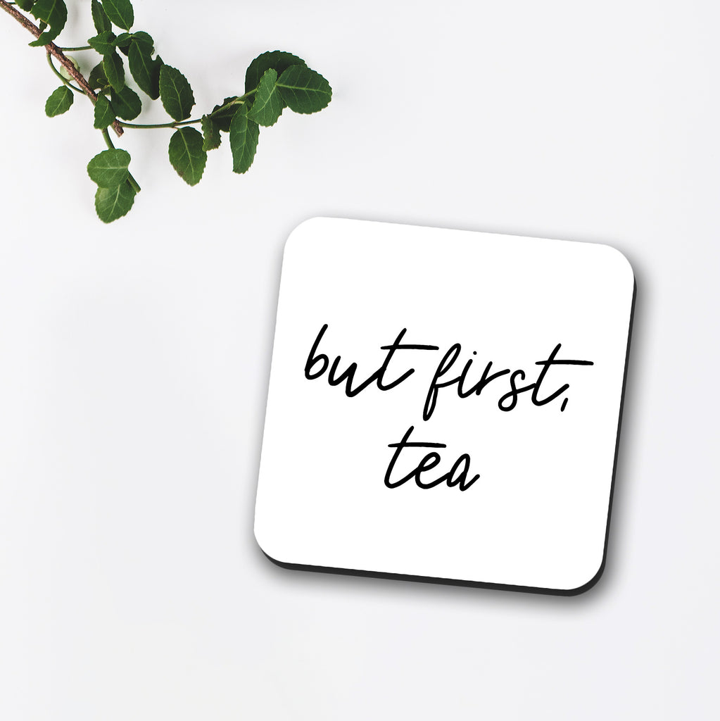 But First Tea Coaster