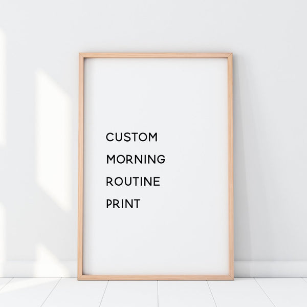 Custom Morning Routine Print