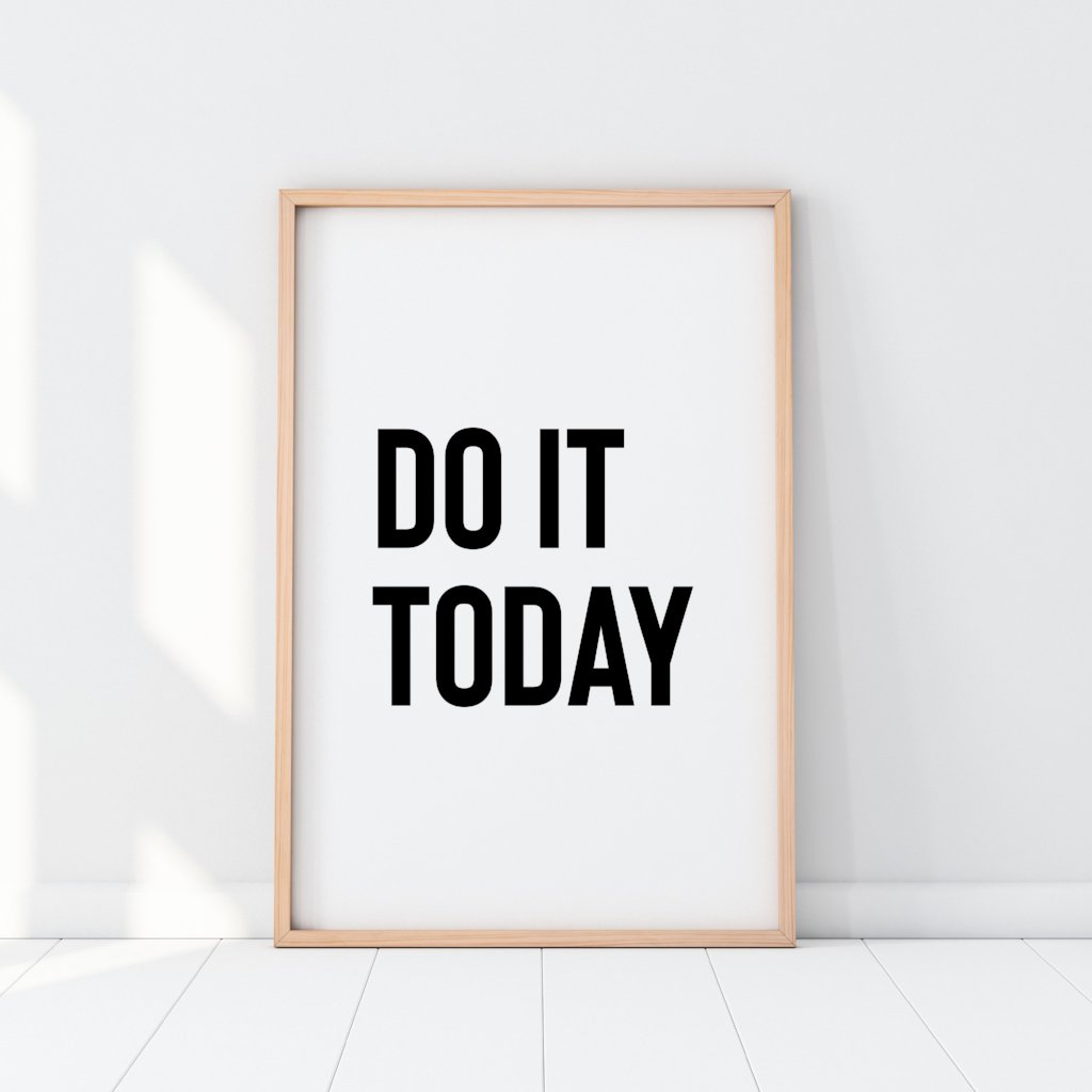 Do It Today Print