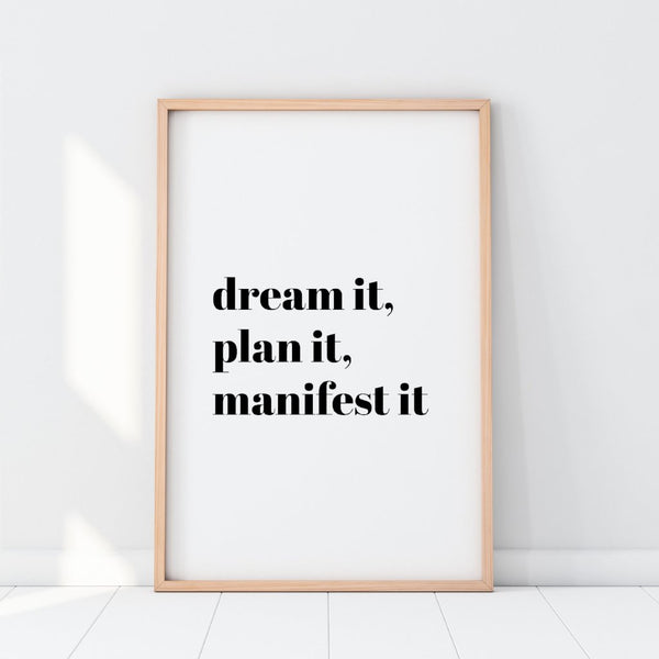 Dream It, Plan It, Manifest It Print