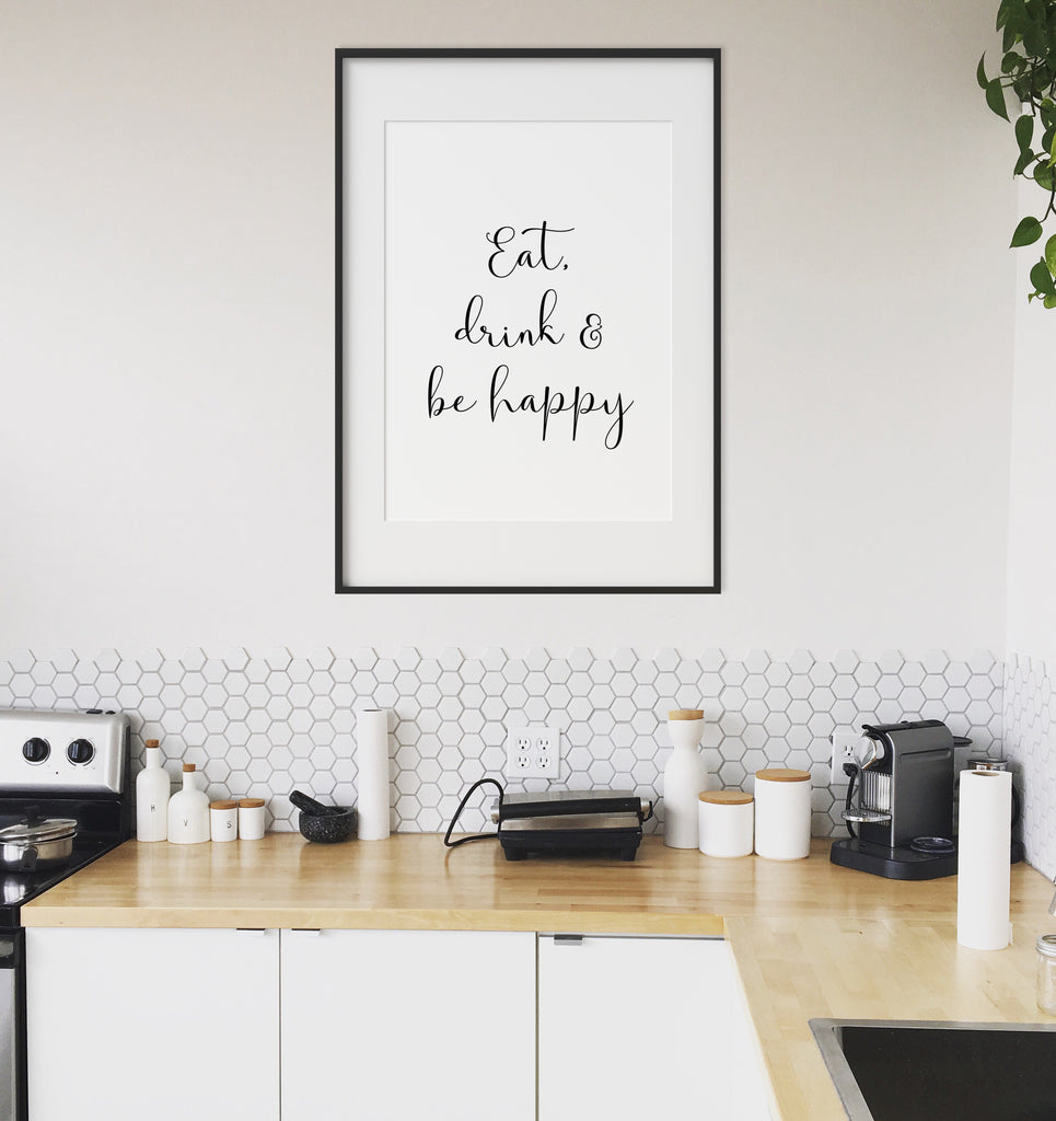 Eat, Drink and Be Happy Print
