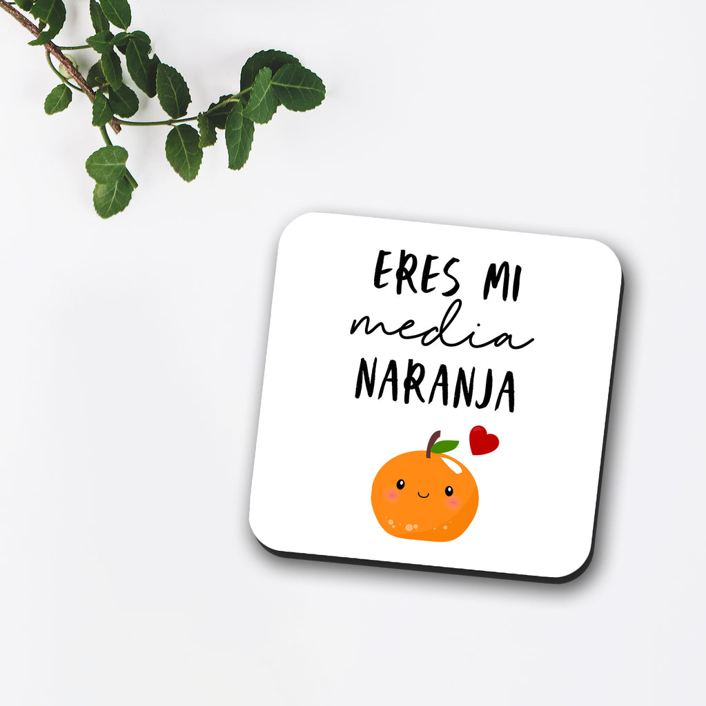 Eres Mi Media Naranja Coaster