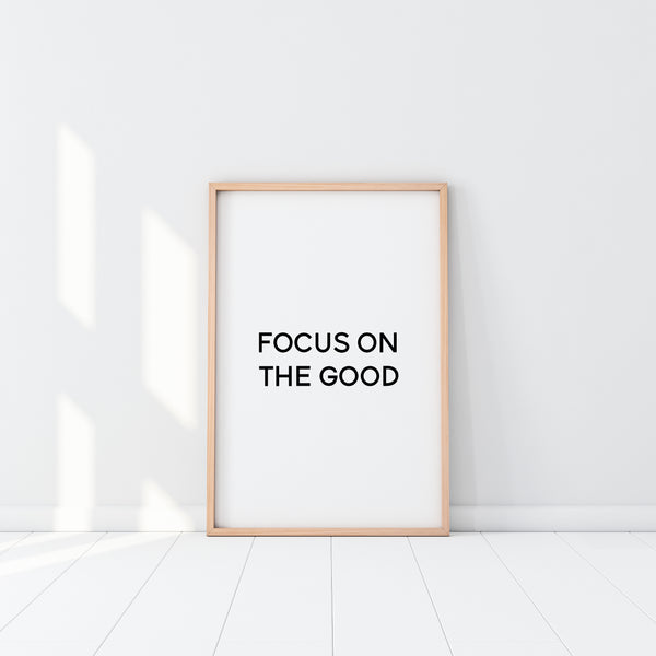 Focus On The Good Print