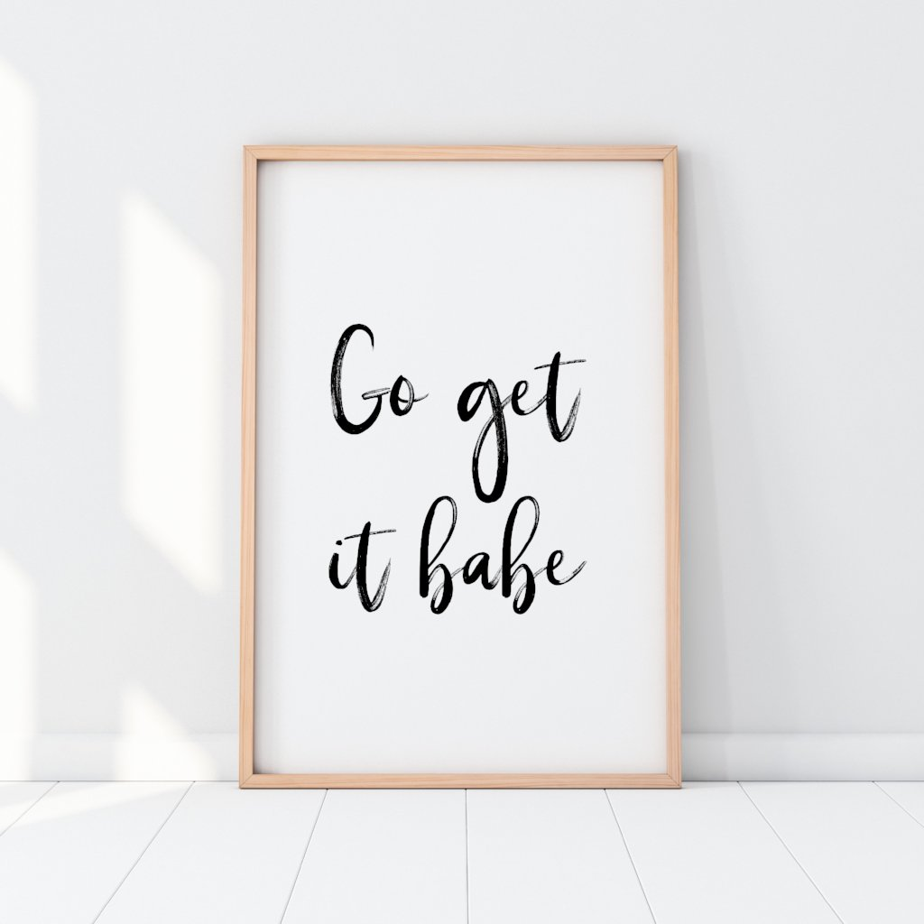 Go Get It Babe Print