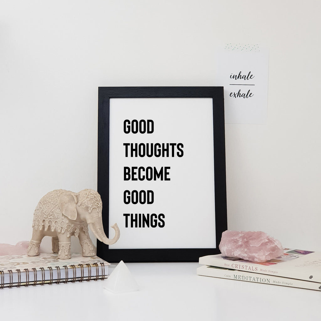 Good Thoughts Become Good Things Wall Art Print