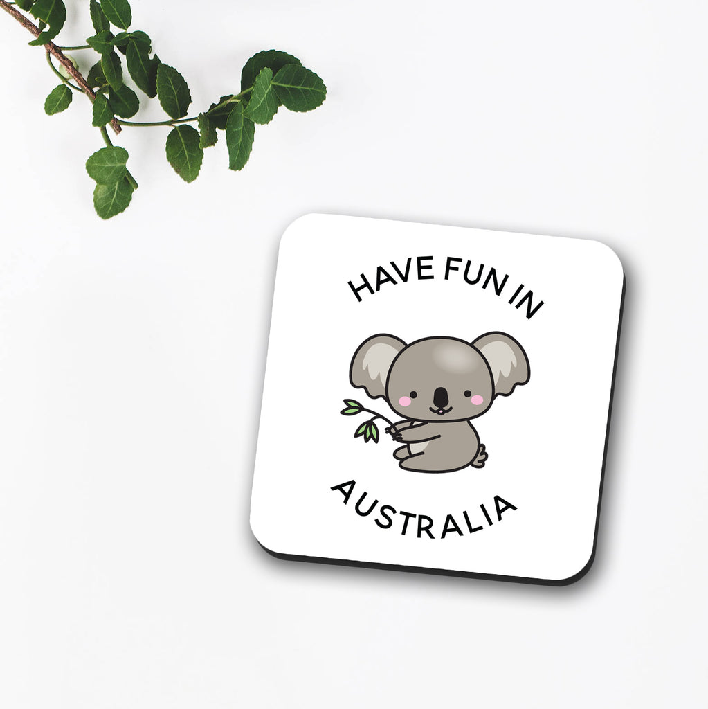 Have Fun In Australia Coaster