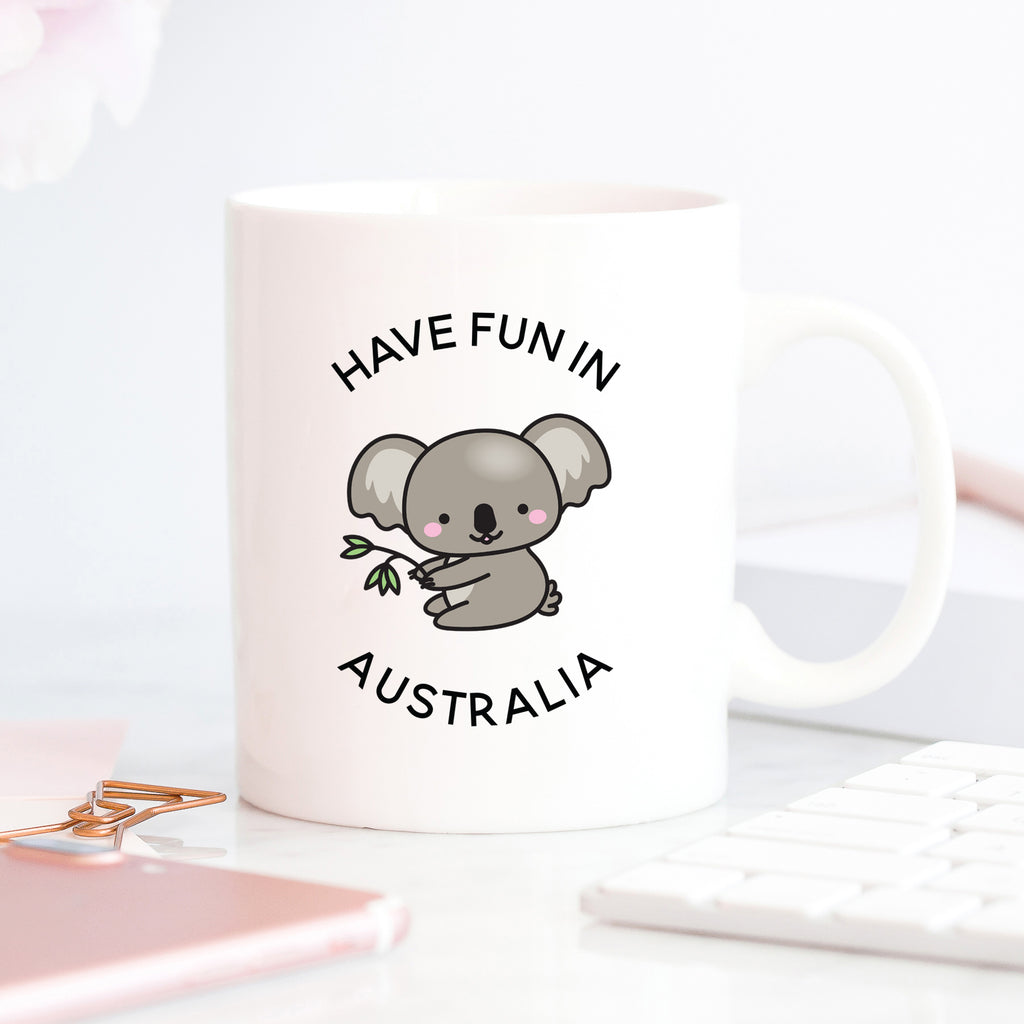 Have Fun In Australia Mug