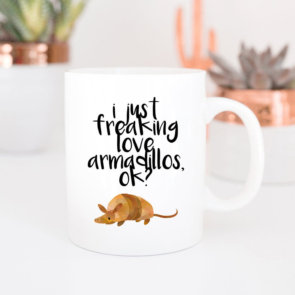 I Just Freaking Love Armadillos, Ok? Mug