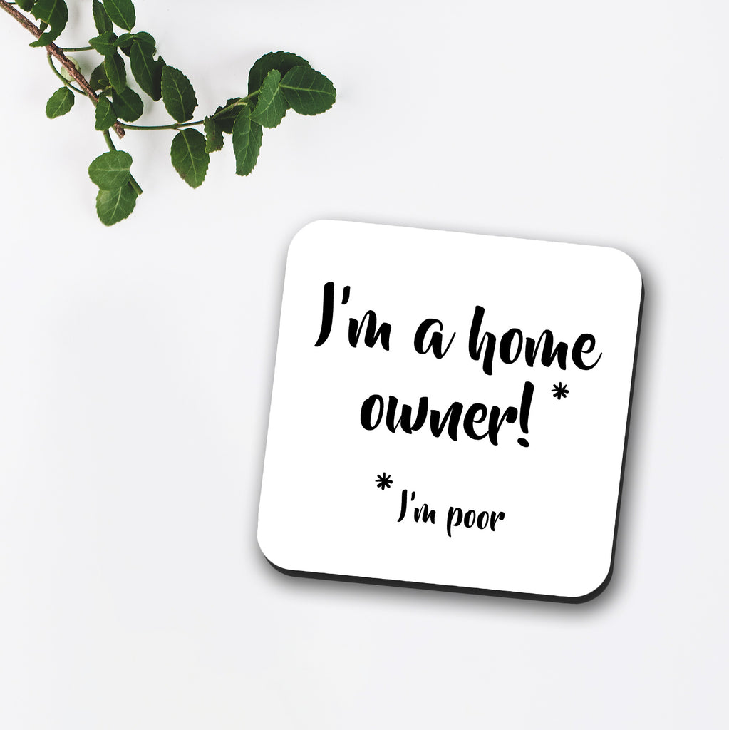 I'm A Home Owner Coaster
