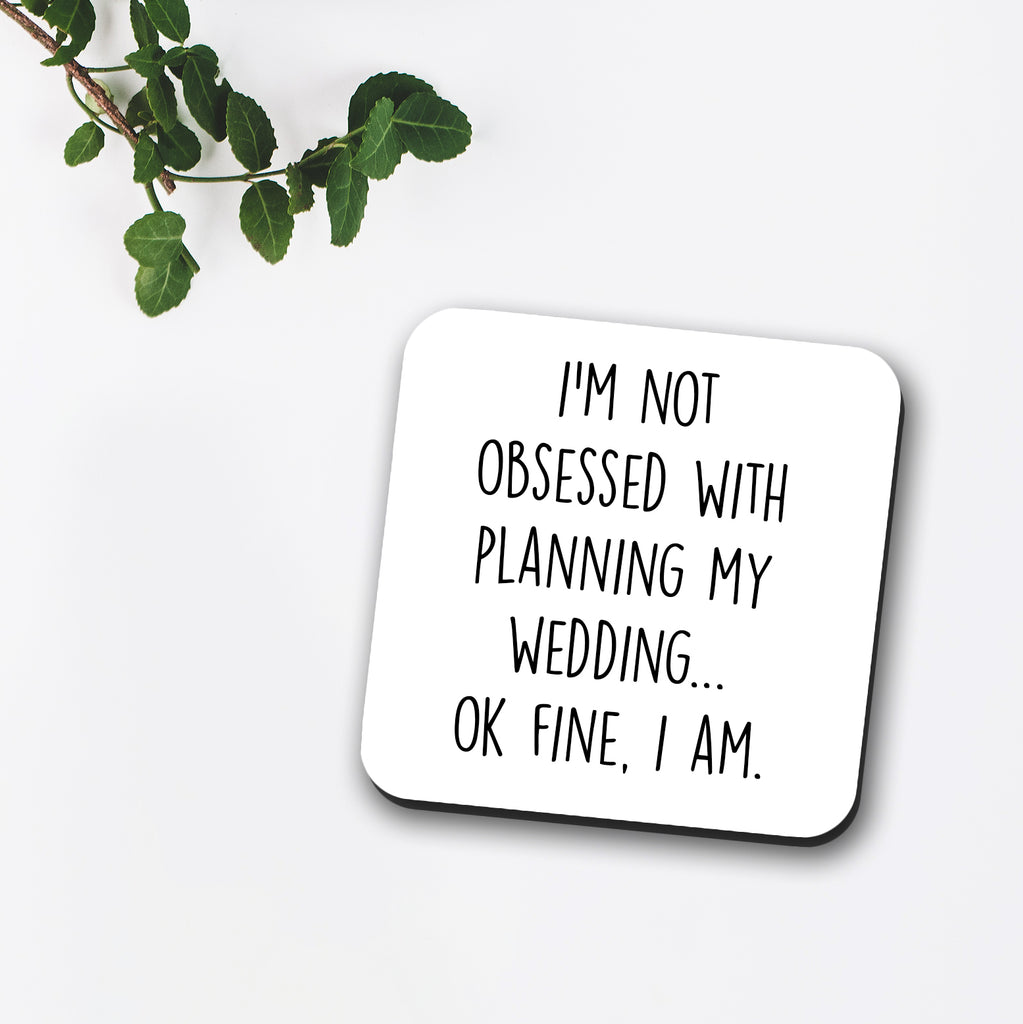 I'm Not Obsessed With Wedding Planning Mug
