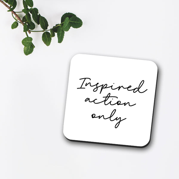 Inspired Action Only Coaster