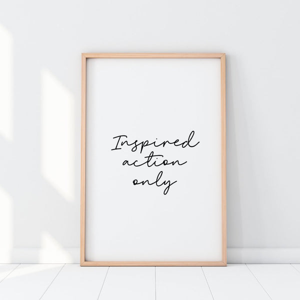 Inspired Action Only Print