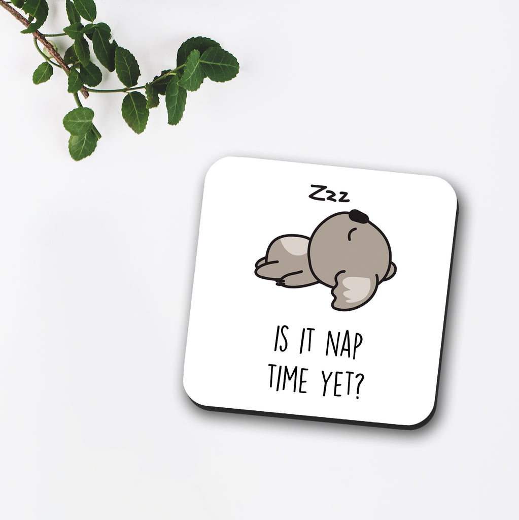 Is It Nap Time Yet Coaster | Koala Coaster