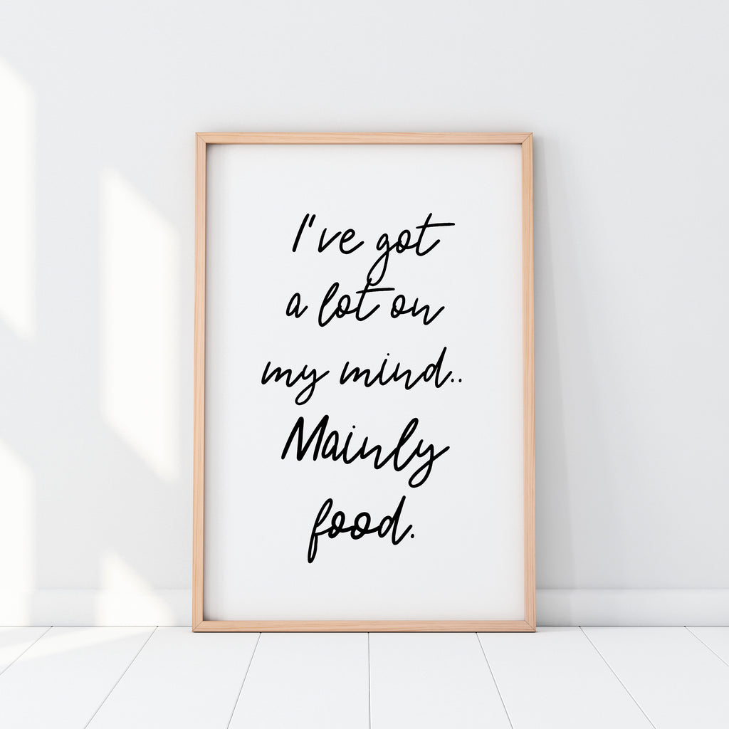 I've Got A Lot On My Mind Print