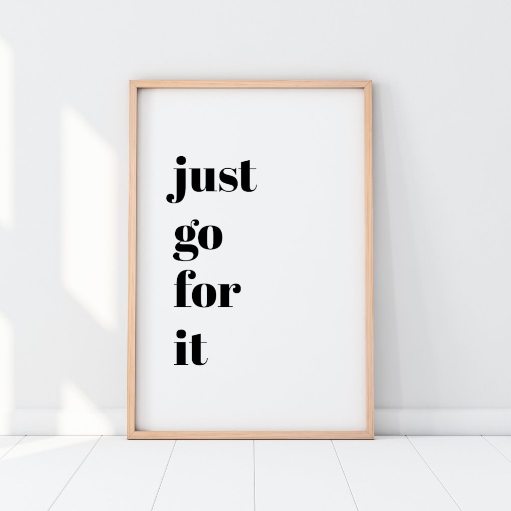 Just Go For It Print