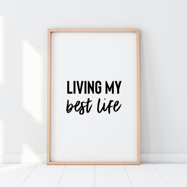Living My Best Life Print