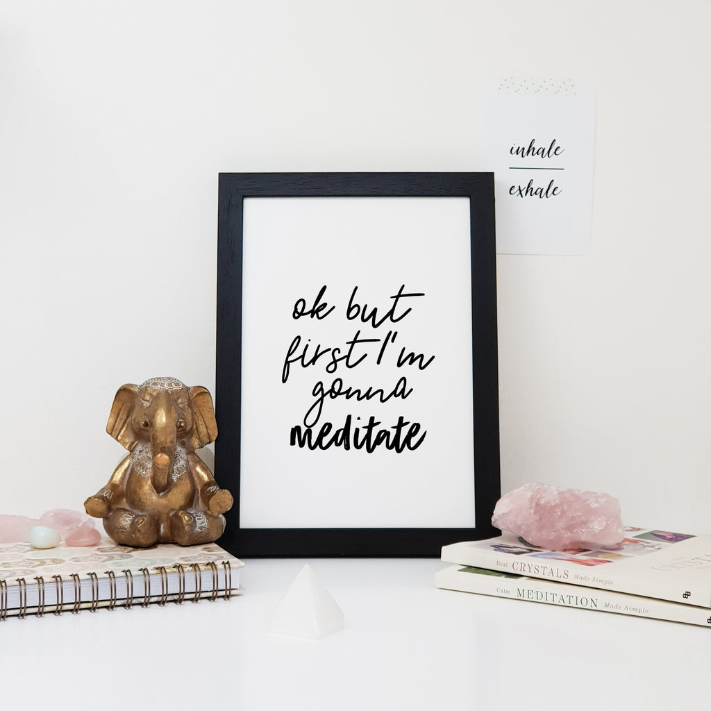 Ok But First I'm Gonna Meditate Wall Art Print