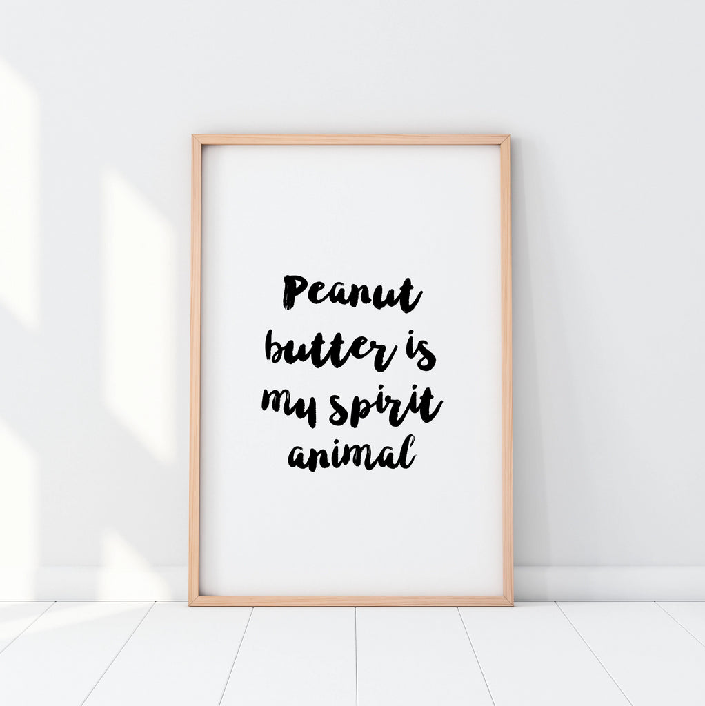 Peanut Butter Is My Spirit Animal Print