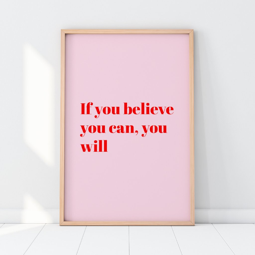 If You Believe You Can, You Will Print