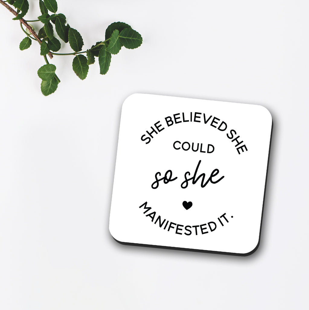 She Believed She Could So She Manifested It Coaster
