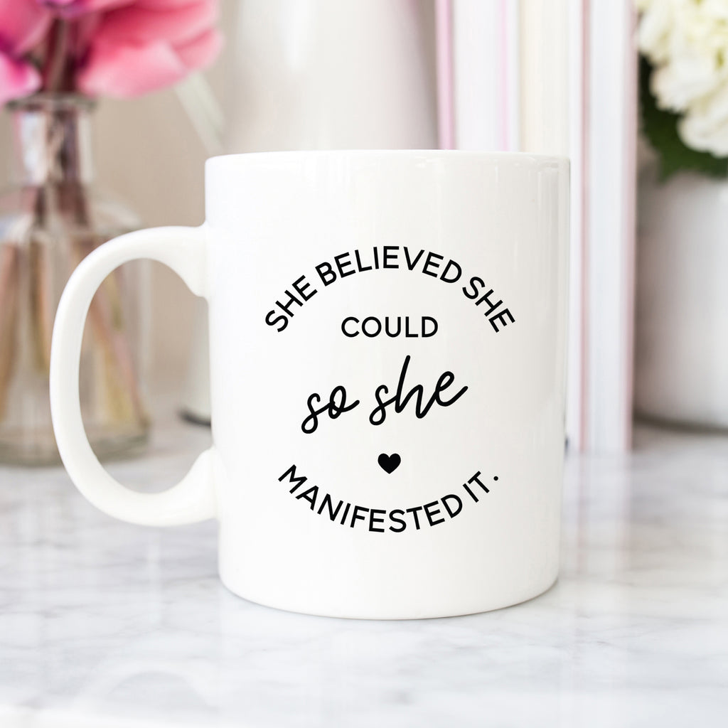 She Believed She Could So She Manifested It Mug