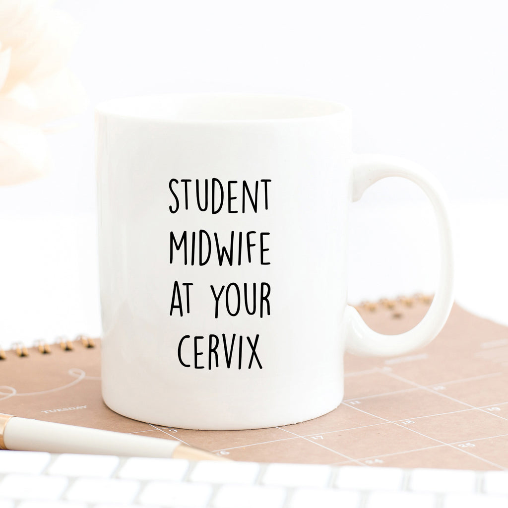 Student Midwife At Your Cervix Mug