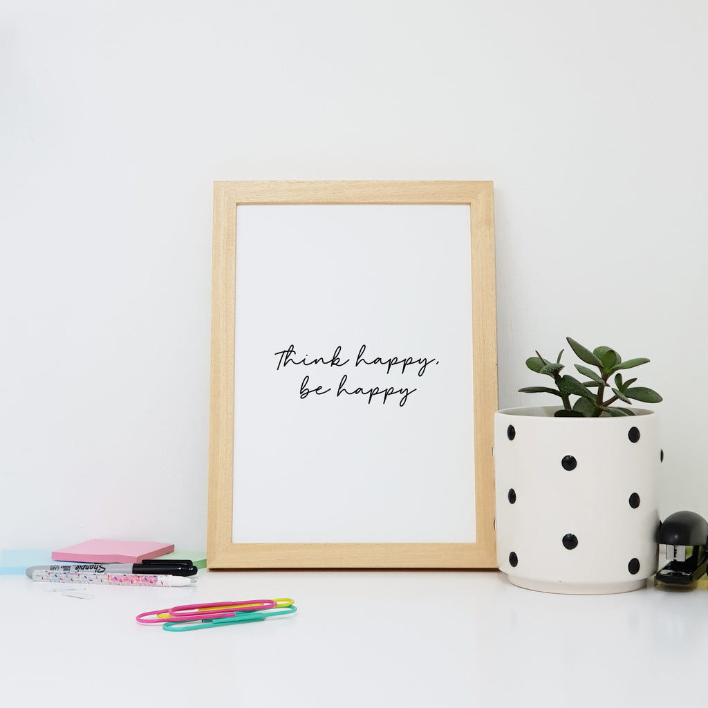 Think Happy, Be Happy Wall Art Print