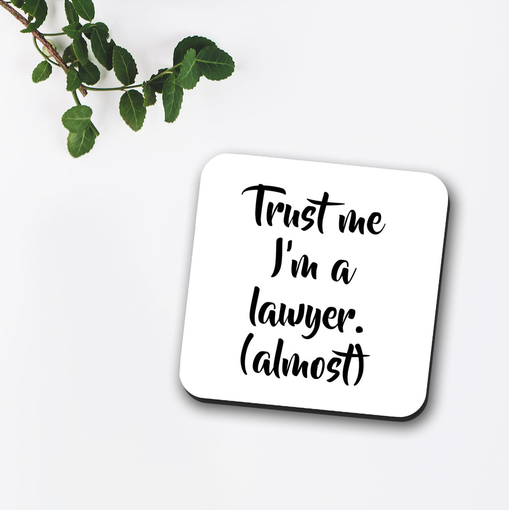 Trust Me I'm A Lawyer Almost Coaster
