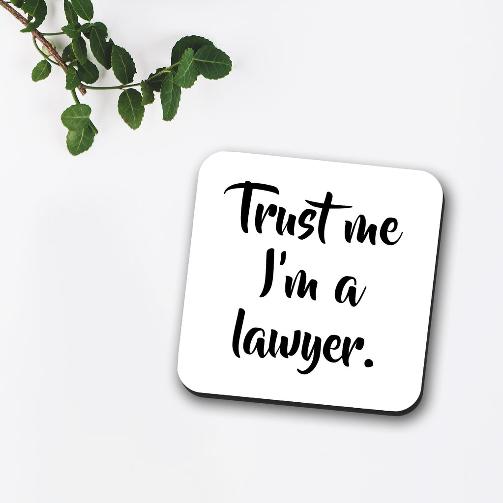 Trust Me I'm A Lawyer Coaster