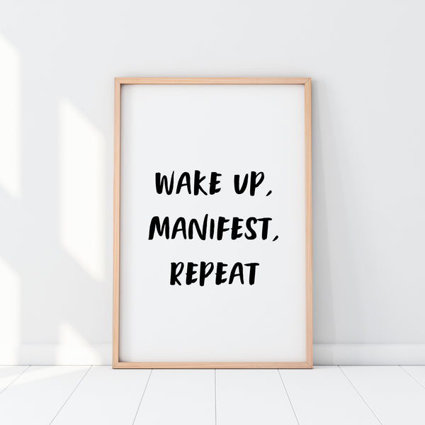 Wake Up, Manifest, Repeat Print