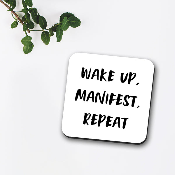 Wake Up, Manifest, Repeat Coaster