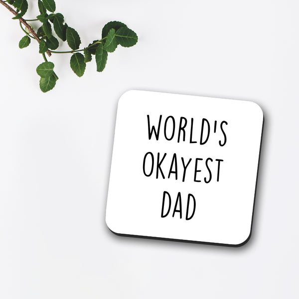 World's Okayest Dad Coaster