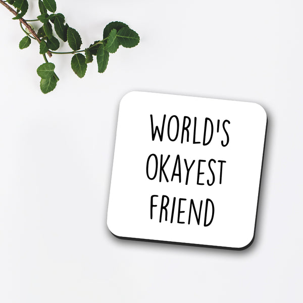 World's Okayest Friend Coaster