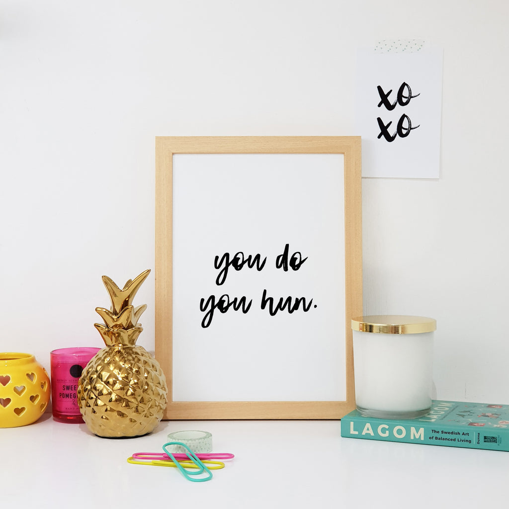 You Do You Hun Wall Art Print