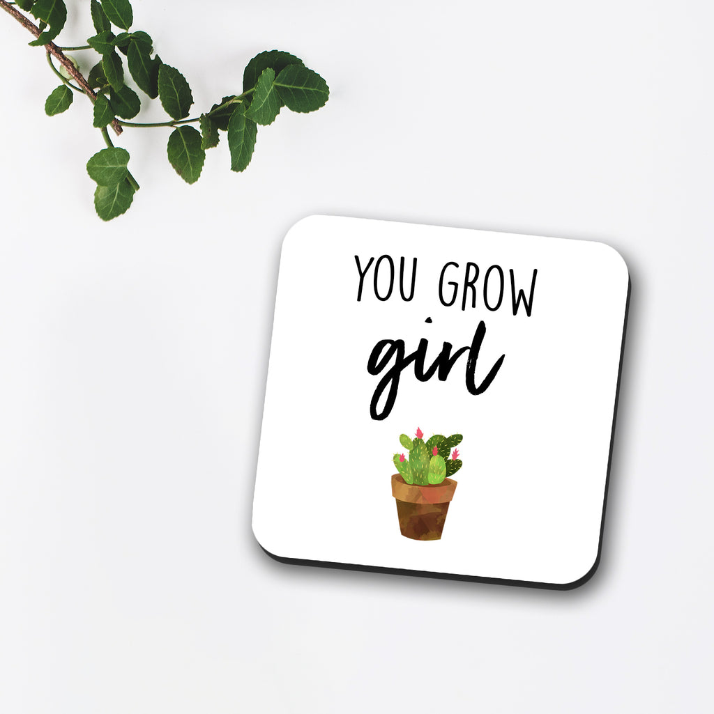 You Grow Girl Coaster