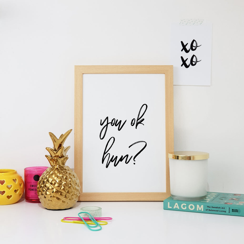 You Ok Hun Wall Art Print