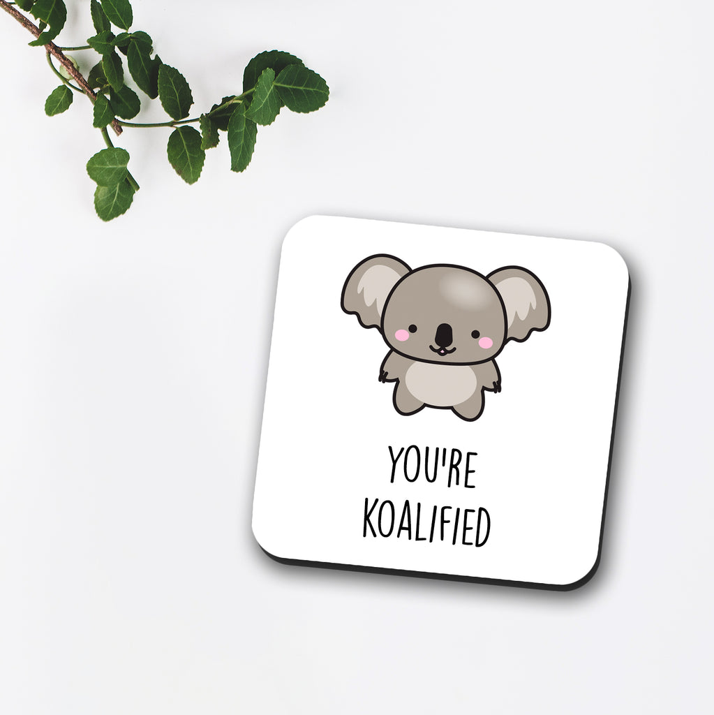 You're Koalified Coaster