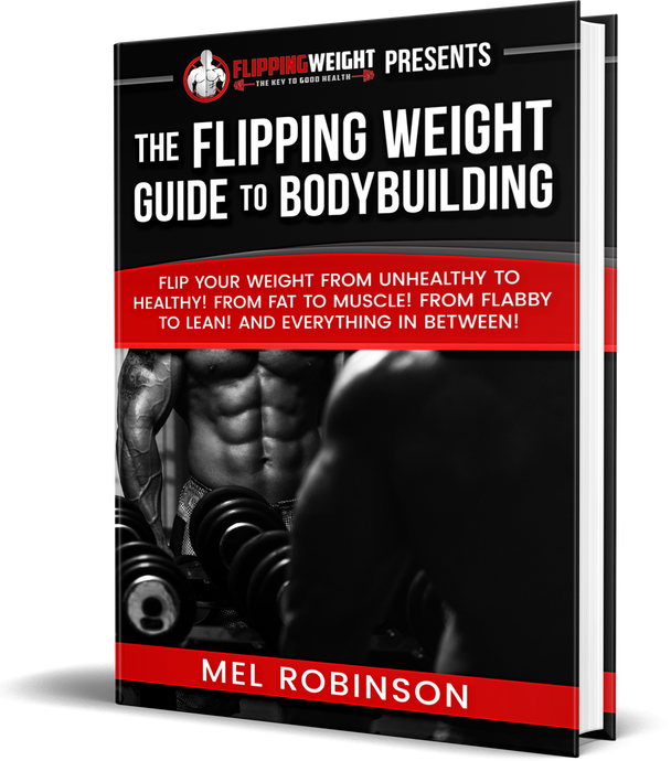 The Flipping Weight Guide to Bodybuilding