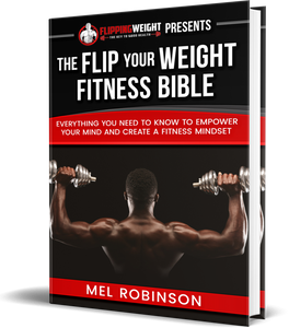 The Flip Your Weight Fitness Bible