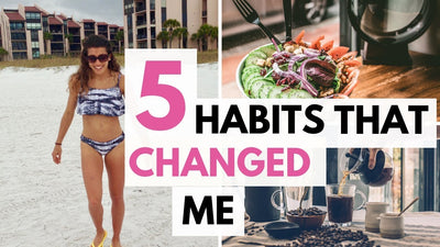 5 Habits That Changed My Life
