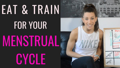 How To Eat & Train During Your Menstrual Cycle