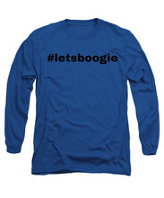 Let's Boogie - Long Sleeve T-Shirt