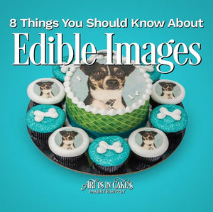 8 Things You Should Know About Edible Images | Art Is In Cakes, Bakery & Supply