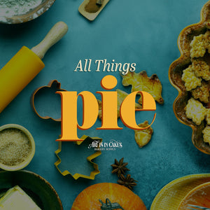All Things Pie | Art Is In Cakes, Bakery & Supply
