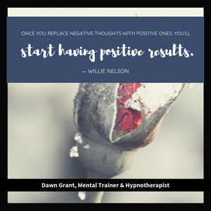 """Once you replace negative thoughts with positive ones, you'll start having positive results."""