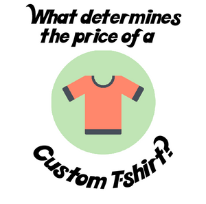 What Determines the Price of a Custom T-shirt?
