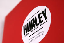 HURLEY: From the Beginning!