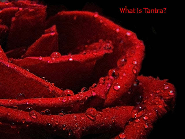 What Is Tantra? And How To Use It!